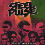 African Holocaust Steel Pulse