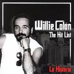 La Historia: The Hit List Willie Colon