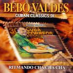 Cuban Classics Ix: Ritmando Cha Cha Cha Bebo Valdes