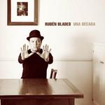 Una Decada Ruben Blades
