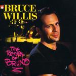 The Return Of Bruno Bruce Willis