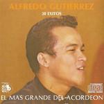 El Mas Grande Del Acordeon: 20 Exitos Alfredo Gutierrez