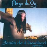 Jesus De Chamberi M�go De Oz