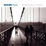 Walking Back Home Deacon Blue