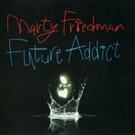 Future Addict Marty Friedman