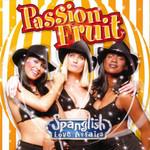 Spanglish Love Affairs Passion Fruit