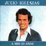 A Mis 33 Años Julio Iglesias