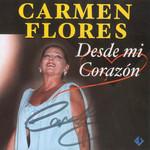 Desde Mi Corazon Carmen Flores