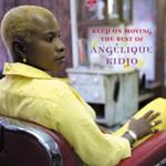 Keep On Moving: The Best Of Angelique Kidjo Angelique Kidjo