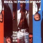 The Power Of Rhythm B.g. The Prince Of Rap