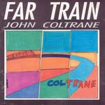 Far Train John Coltrane