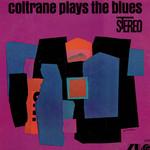 Coltrane Plays The Blues John Coltrane