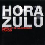 Andaluz De Nacimiento / Tango (Cd Single) Hora Zulu
