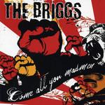 Come All You Madmen The Briggs