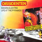 Sahara Elektrik / Life At The Pyramids Dissidenten