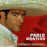 Gracias... Homenaje A Javier Solis Pablo Montero