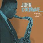 A Man Called Trane John Coltrane