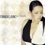 All My Life Maysa Leak