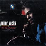 It's My Life, Baby! Junior Wells