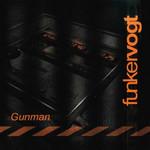 Gunman (Cd Single) Funker Vogt