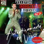 Tito Rojas Live: Autenticamente En Vivo Tito Rojas