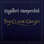 The Classic Greats Engelbert Humperdinck