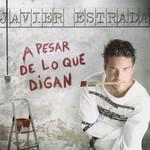 A Pesar De Lo Que Digan Javier Estrada