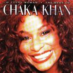 I'm Every Woman - The Best Of Chaka Khan Chaka Khan