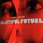Beautiful Future Primal Scream