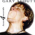 Loss 4 Words Gary Schutt