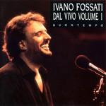 Dal Vivo Volume 1: Buontempo Ivano Fossati