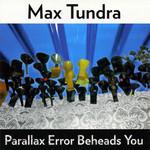 Parallax Error Beheads You Max Tundra