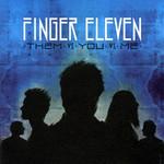 Them Vs. You Vs. Me Finger Eleven
