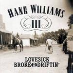 Lovesick, Broke & Driftin' Hank Williams III