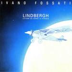 Lindbergh: Lettere Da Sopra La Pioggia Ivano Fossati