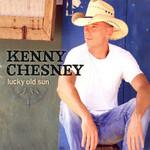 Lucky Old Sun Kenny Chesney