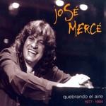 Quebrando El Aire (1977-1994) Jose Merce
