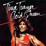 Acid Queen Tina Turner