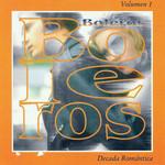 Decada Romantica Boleros - Volumen 1