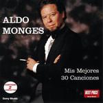 Mis Mejores 30 Canciones Aldo Monges