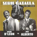 Serie Batalla Oscar D'leon Vs Jose Alberto El Canario