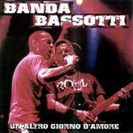 Un Altro Giorno D'amore Banda Bassotti