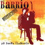 Yo Sueno Flamenco (Reedicion) El Barrio