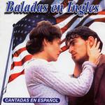 Baladas En Ingles: Cantadas En Espa�ol