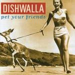Pet Your Friends (13 Canciones) Dishwalla