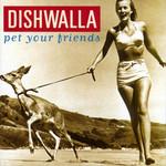 Pet Your Friends (11 Canciones) Dishwalla