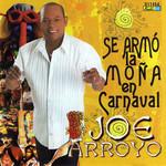 Se Armo La Moña En Carnaval Joe Arroyo