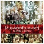 15 Años De Exitos (Edicion Especial) Alejandro Fernandez