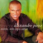Exitos... Solo Para Usted - So Pra Voce Alexandre Pires