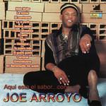Aqui Esta El Sabor... Con Joe Arroyo Joe Arroyo